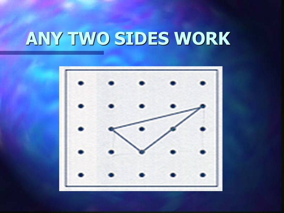 ANY TWO SIDES WORK