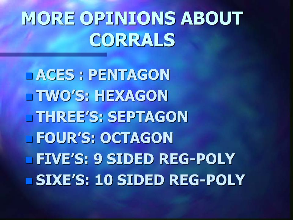 MORE OPINIONS ABOUT CORRALS