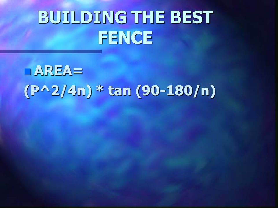 BUILDING THE BEST FENCE