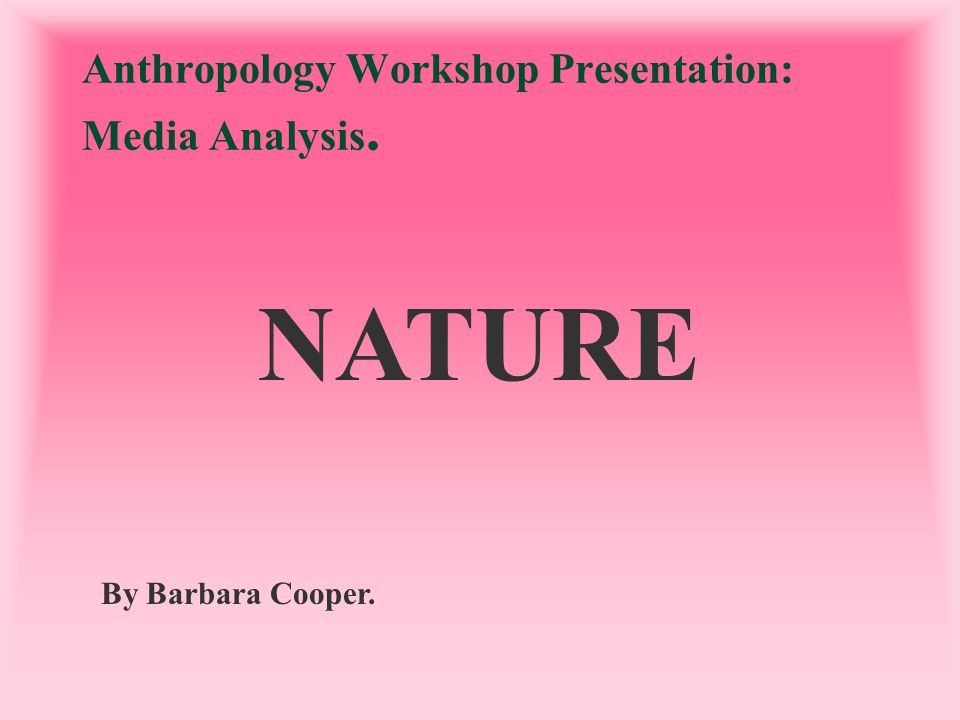 Anthropology Workshop Presentation: Media Analysis.