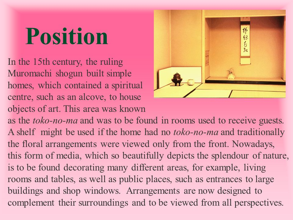 Position In the 15th century, the ruling Muromachi shogun built simple