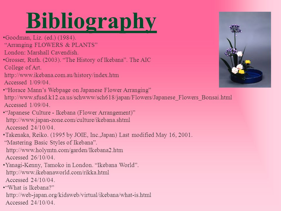 Bibliography Goodman, Liz. (ed.) (1984). Arranging FLOWERS & PLANTS