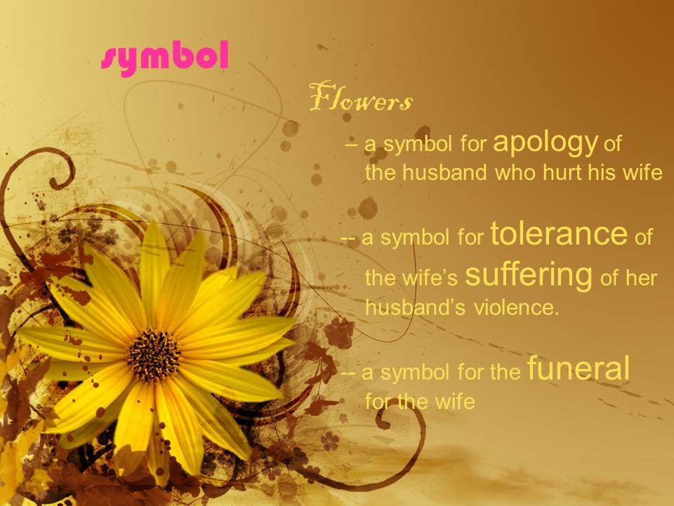 symbol Flowers – a symbol for apology of the husband who hurt his wife