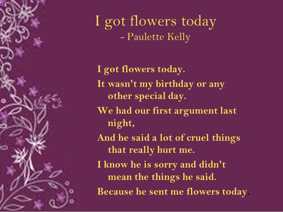 I got flowers today - Paulette Kelly