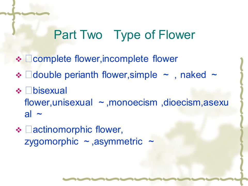 Part Two Type of Flower ★complete flower,incomplete flower