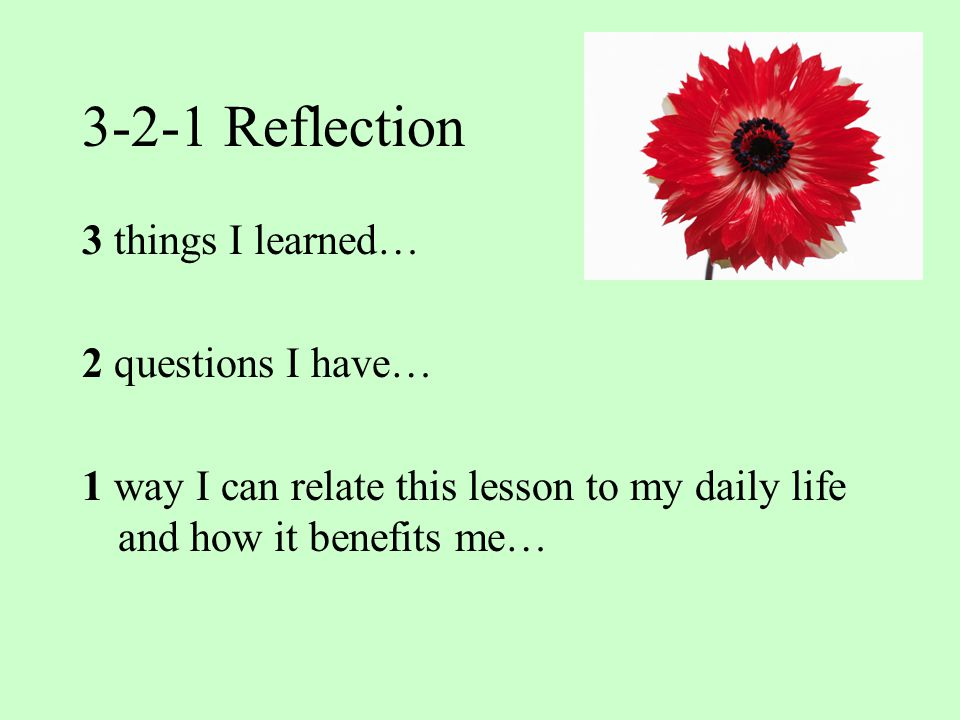 3-2-1 Reflection 3 things I learned… 2 questions I have…