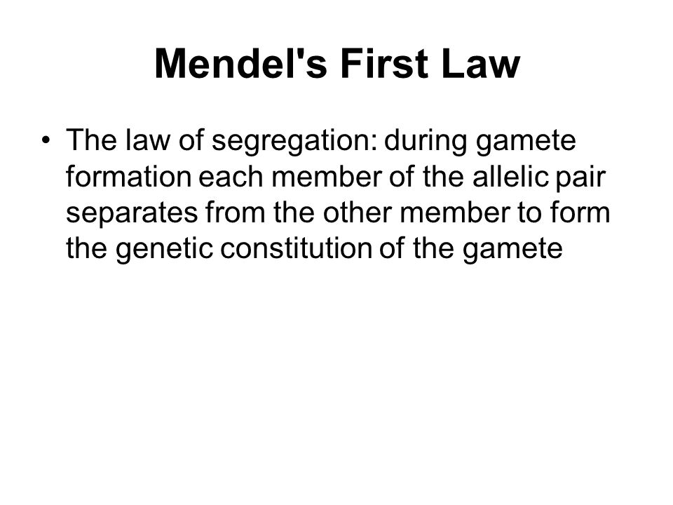 Mendel s First Law