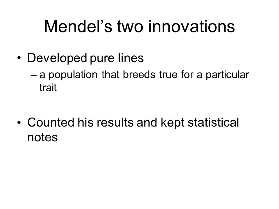 Mendel's two innovations