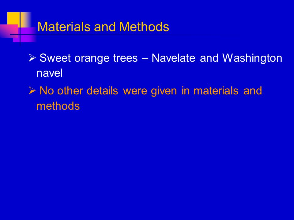 Materials and Methods Sweet orange trees – Navelate and Washington navel.