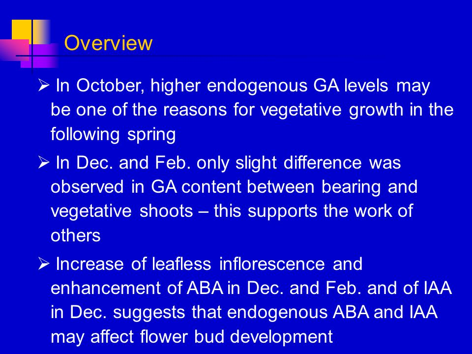 Overview In October, higher endogenous GA levels may be one of the reasons for vegetative growth in the following spring.