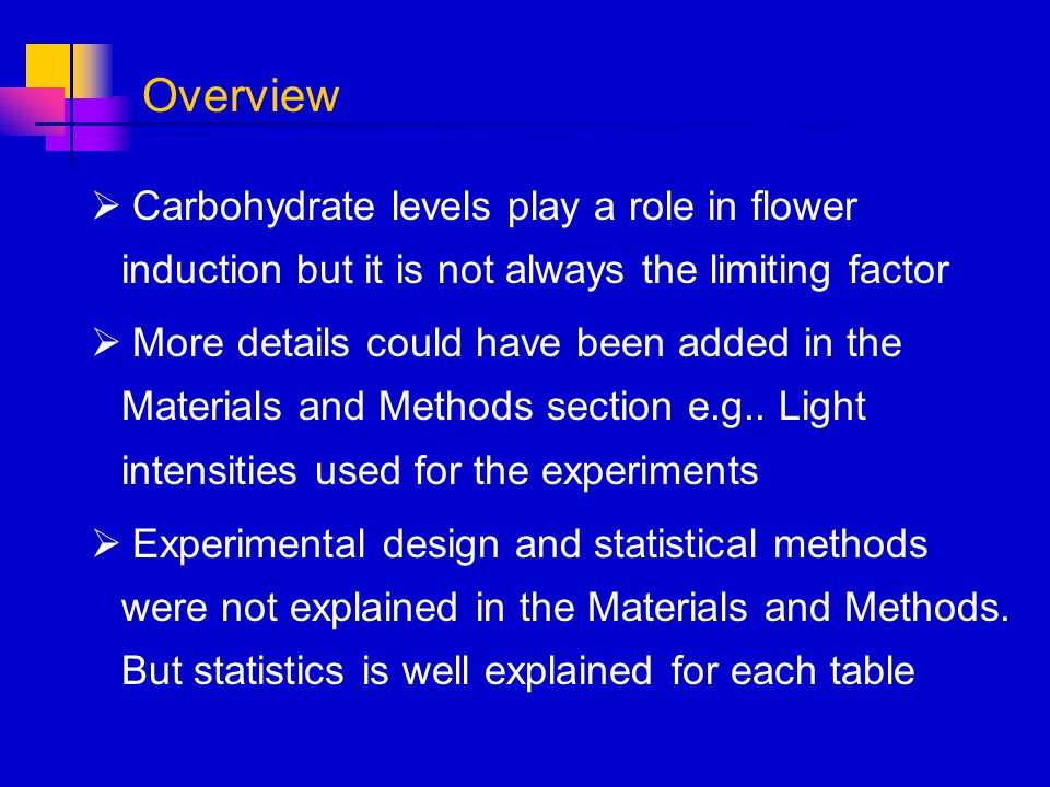 Overview Carbohydrate levels play a role in flower induction but it is not always the limiting factor.