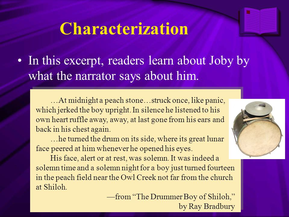 Characterization In this excerpt, readers learn about Joby by what the narrator says about him.