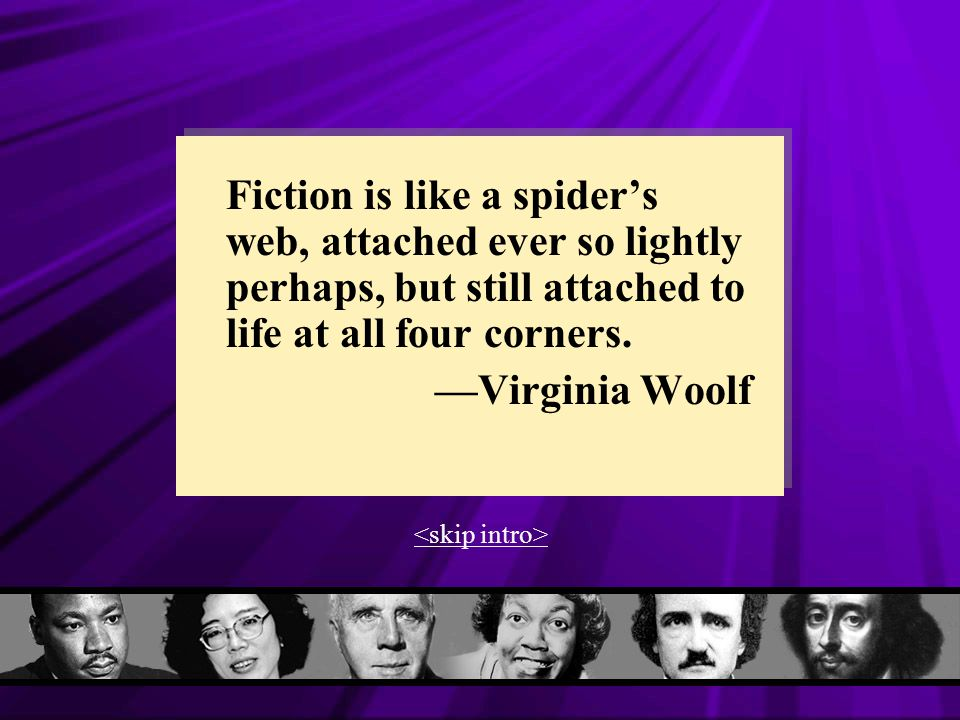 Fiction is like a spider's web, attached ever so lightly perhaps, but still attached to life at all four corners.