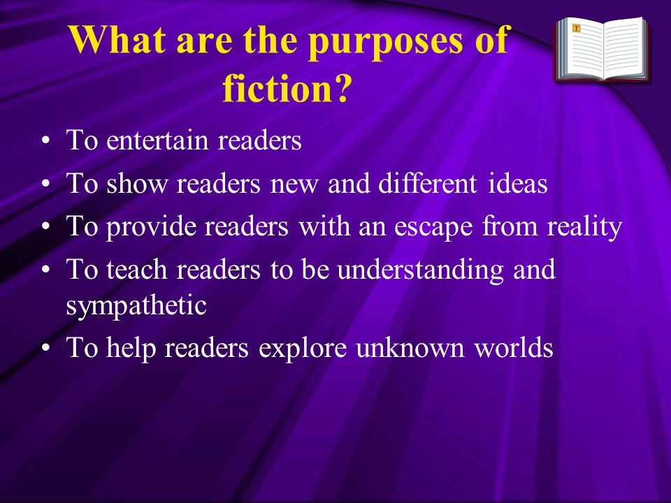 What are the purposes of fiction