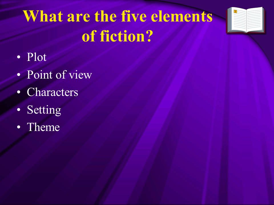 What are the five elements of fiction