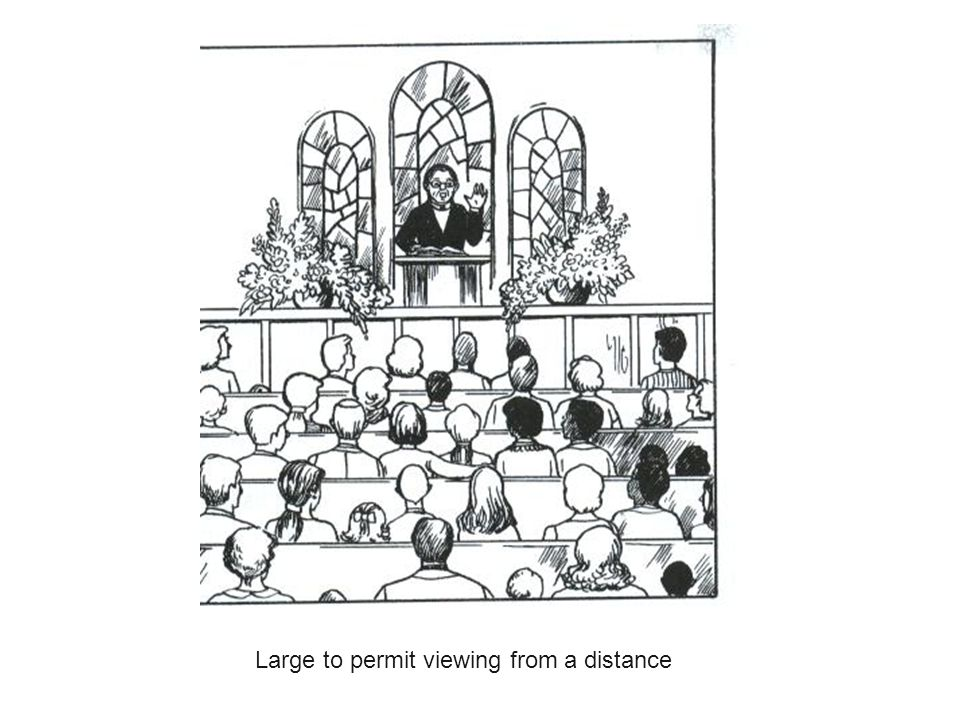 Large to permit viewing from a distance