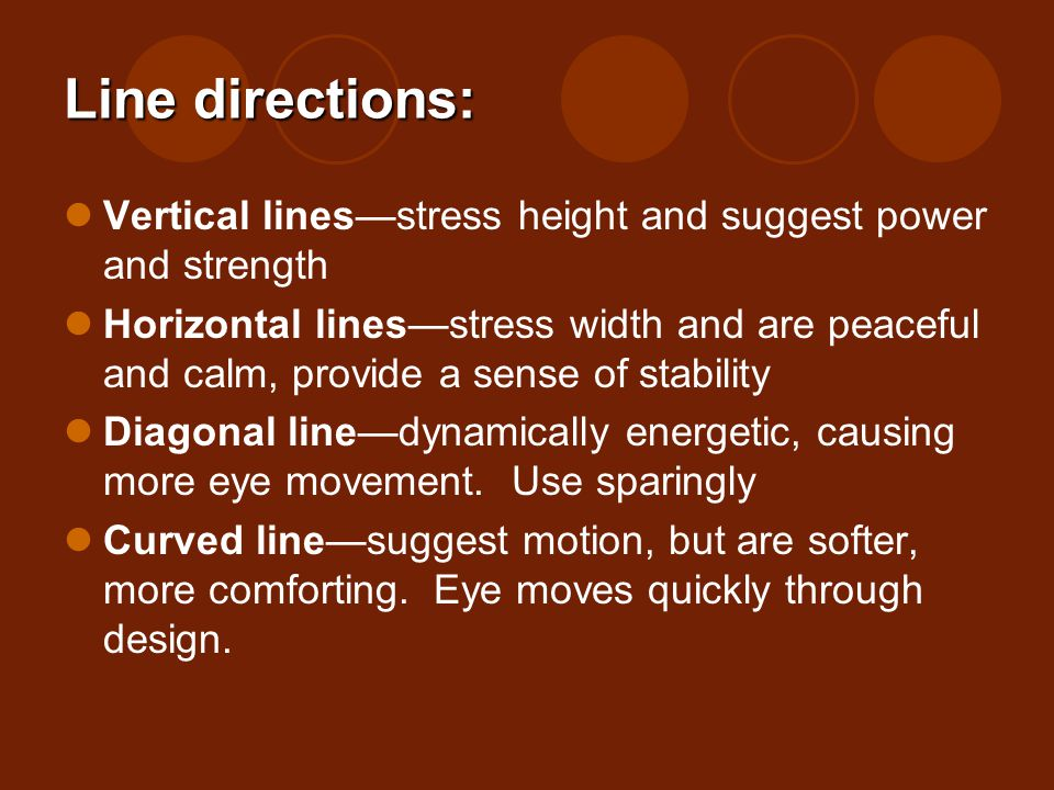 Line directions: Vertical lines—stress height and suggest power and strength.