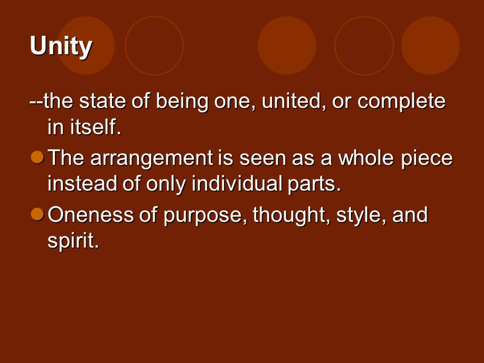 Unity --the state of being one, united, or complete in itself.