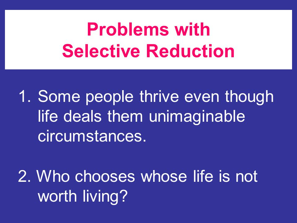 Problems with Selective Reduction