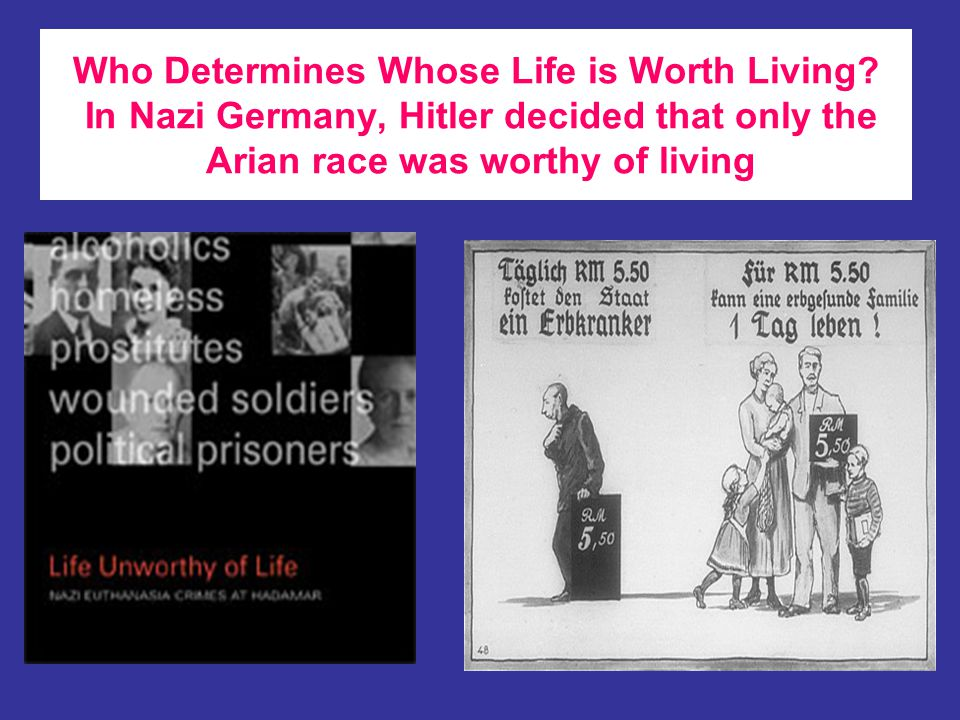 Who Determines Whose Life is Worth Living