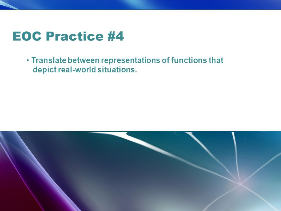 EOC Practice #4 Translate between representations of functions that