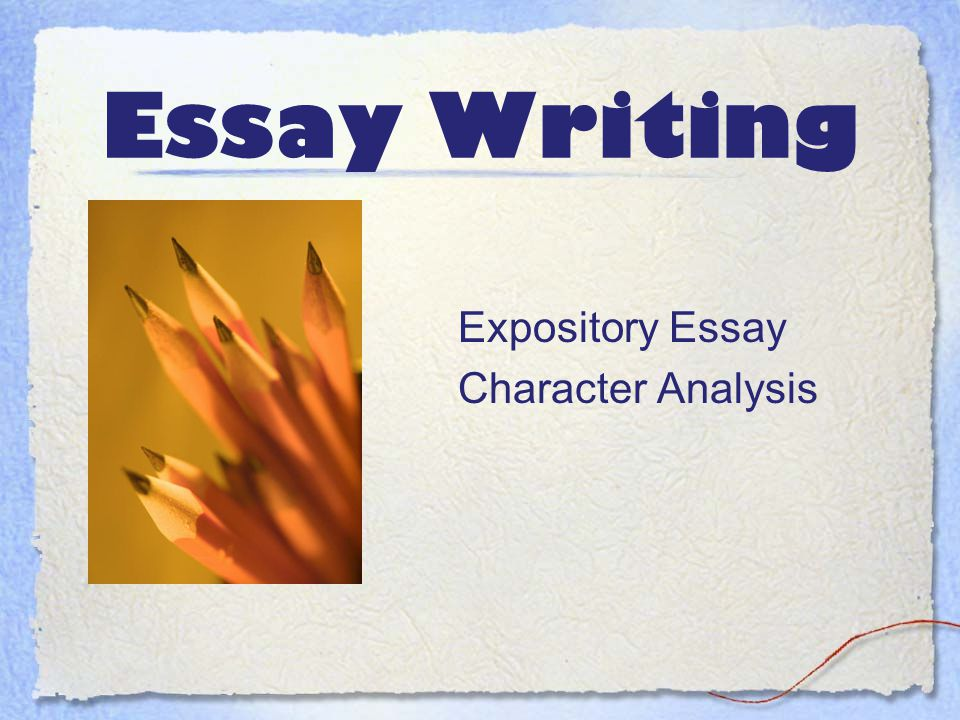 Essay Writing Expository Essay Character Analysis