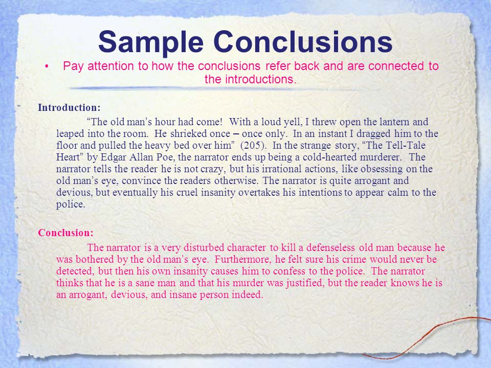 Sample Conclusions Pay attention to how the conclusions refer back and are connected to the introductions.