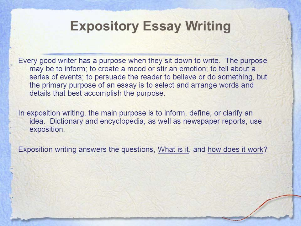 "expository essay sample Characteristics of an expository essay ▫ the purpose is to inform, describe, or explain ▫ describes important facts ▫ writer is a teacher ▫ presents exhaustive information on a topic ▫ written in 3rd person (using ""it"", ""he"", ""she"", ""they""), uses formal language to discuss someone or something ▫ sample focus of the paper."