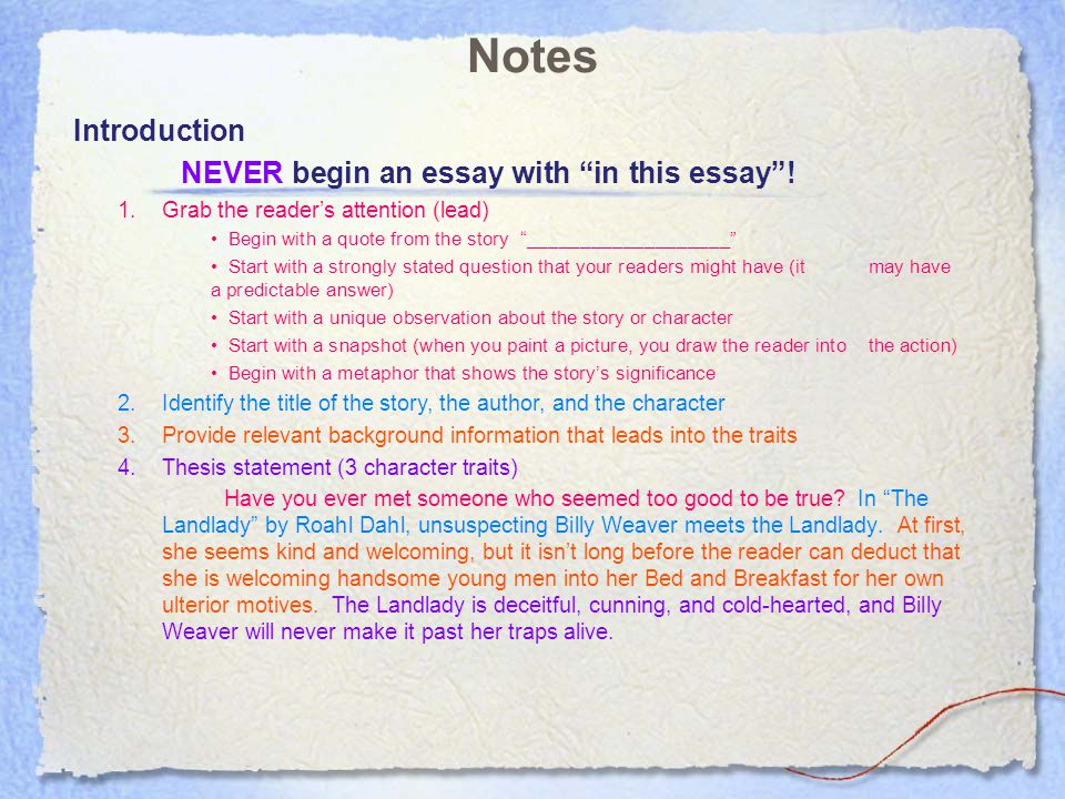 NEVER begin an essay with in this essay !
