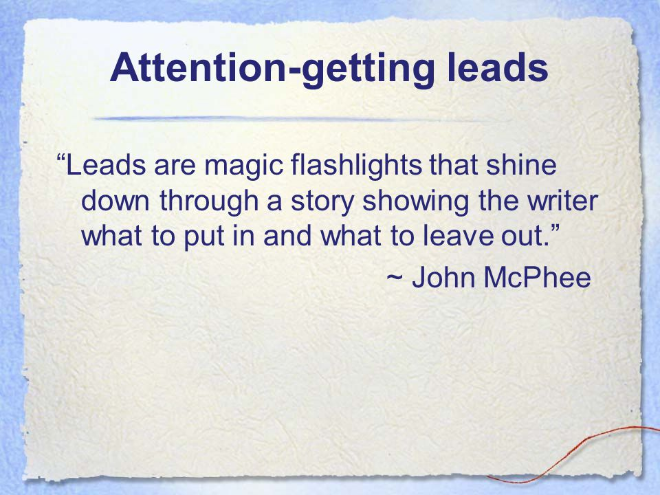 Attention-getting leads