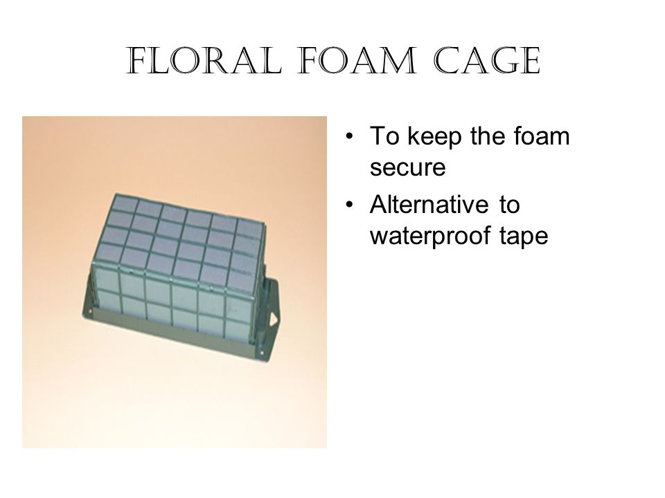 Floral Foam Cage To keep the foam secure
