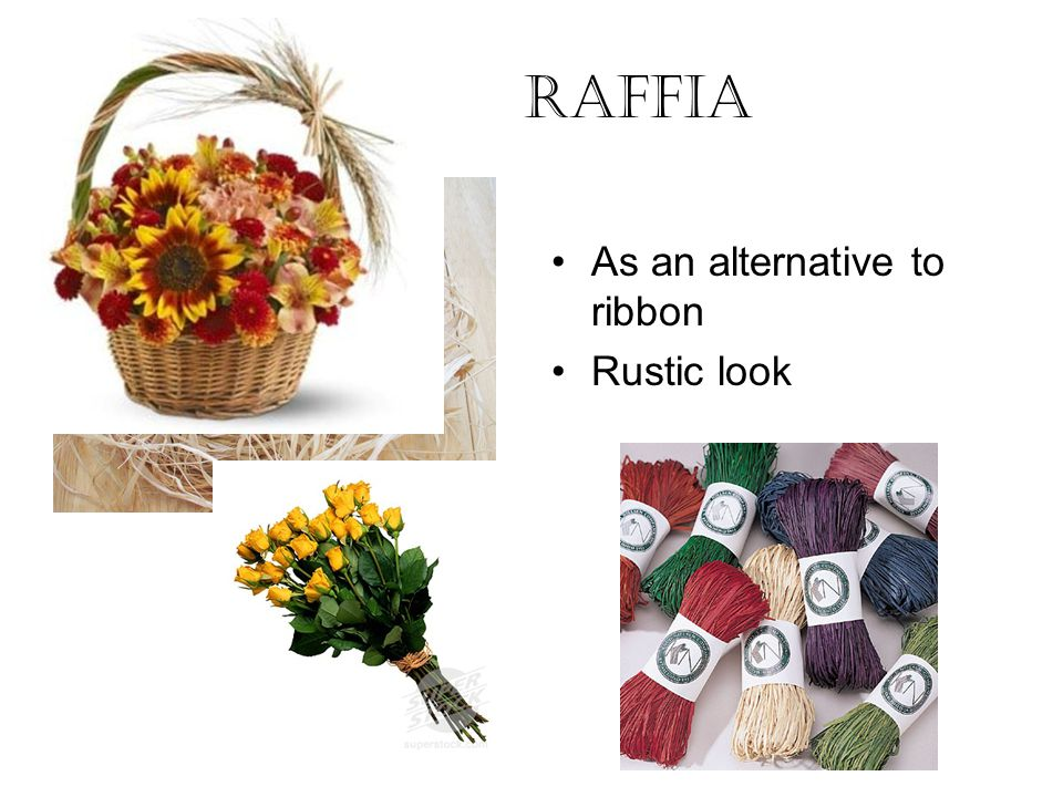 Raffia As an alternative to ribbon Rustic look