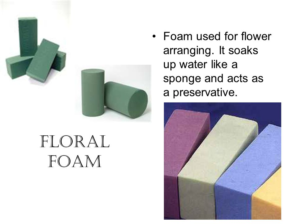 Foam used for flower arranging
