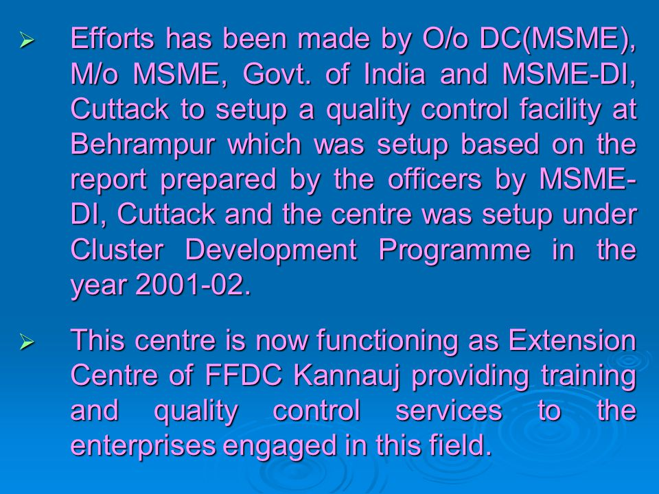 Efforts has been made by O/o DC(MSME), M/o MSME, Govt