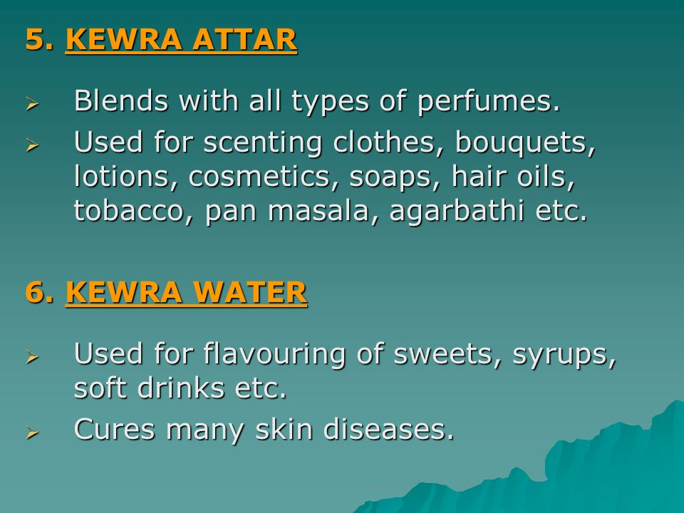 5. KEWRA ATTAR Blends with all types of perfumes.