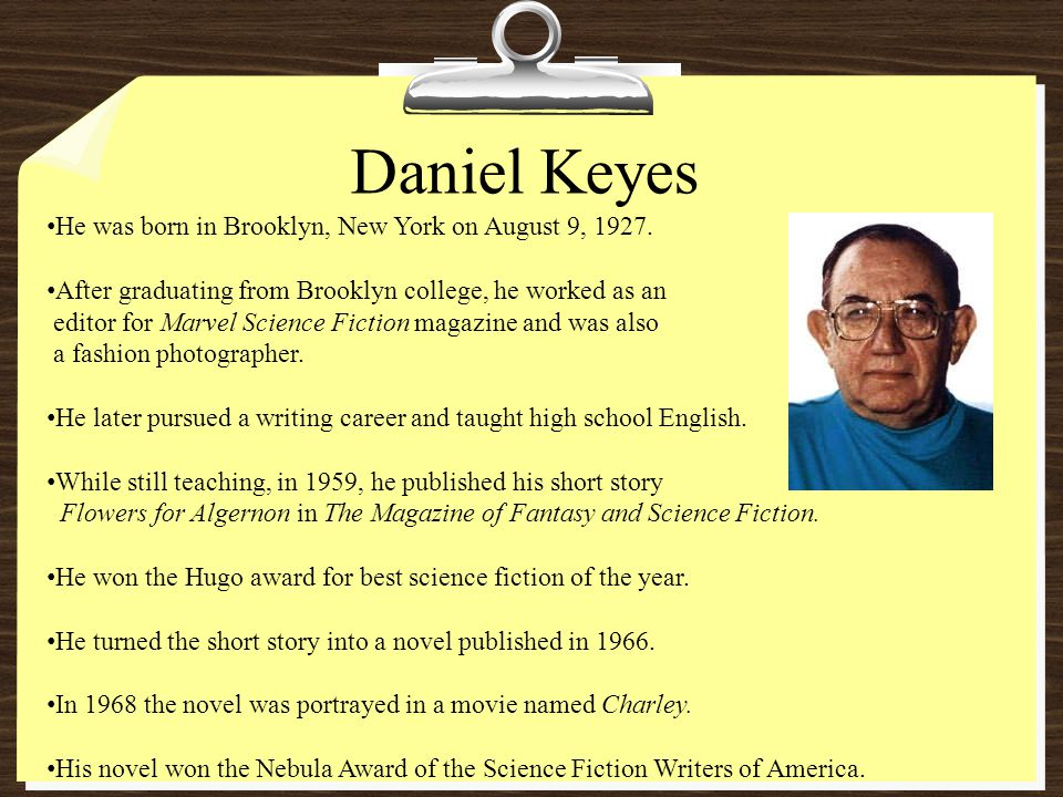 flowers for algernon by daniel keyes ppt video online  daniel keyes he was born in brooklyn new york on 9 1927