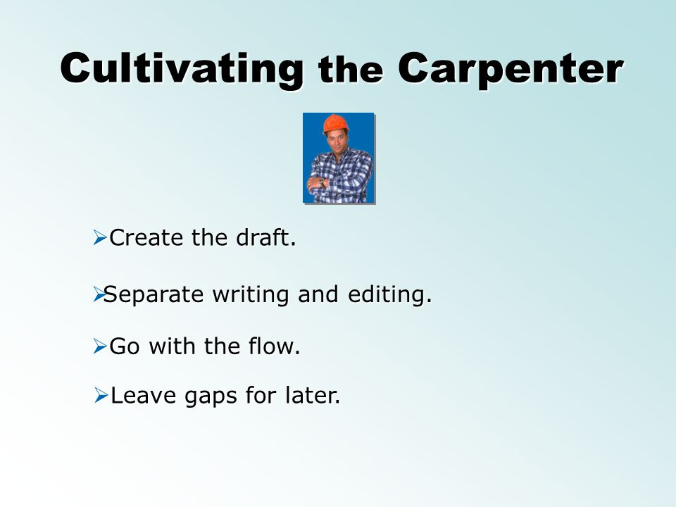 Cultivating the Carpenter