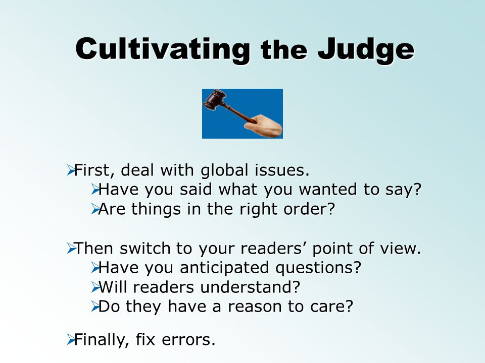 Cultivating the Judge First, deal with global issues.