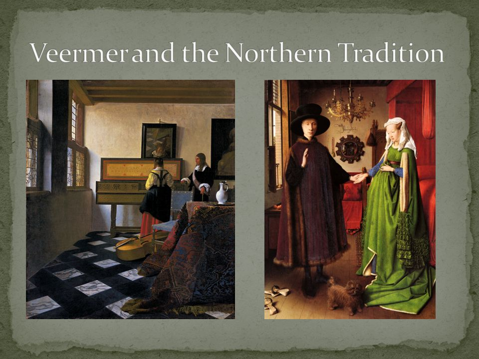 Veermer and the Northern Tradition