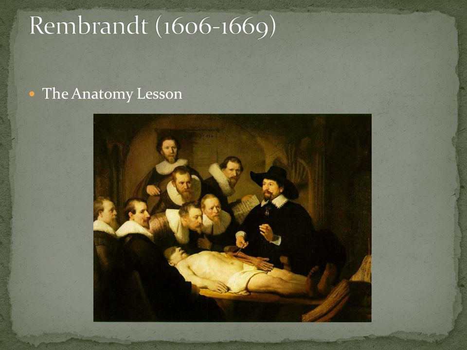 Rembrandt (1606-1669) The Anatomy Lesson