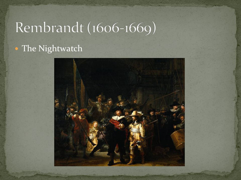 Rembrandt ( ) The Nightwatch