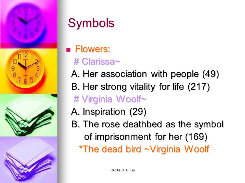 Symbols Flowers: # Clarissa~ A. Her association with people (49)
