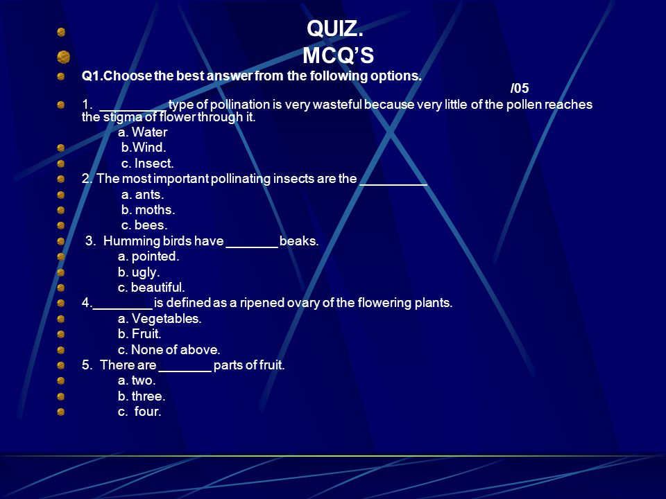 MCQ'S QUIZ. Q1.Choose the best answer from the following options. /05