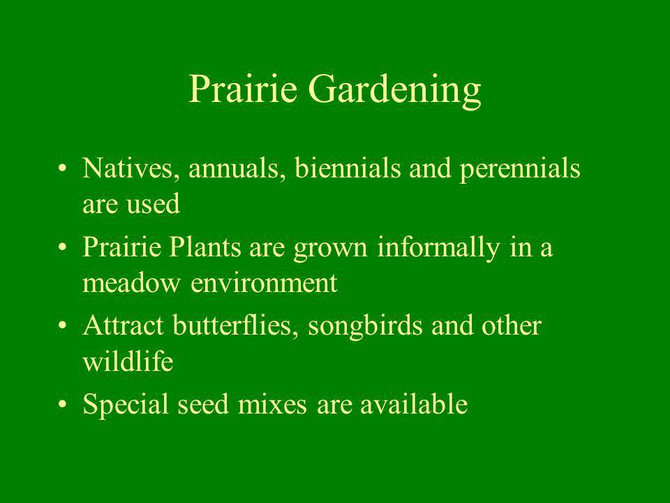 Prairie Gardening Natives, annuals, biennials and perennials are used