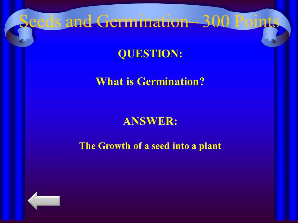 Seeds and Germination– 300 Points