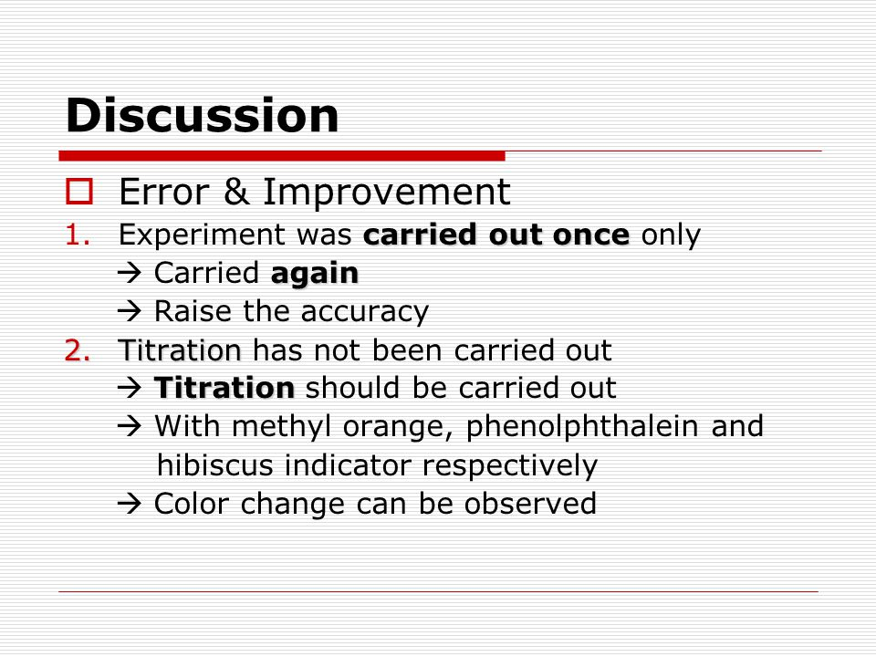 Discussion Error & Improvement Experiment was carried out once only