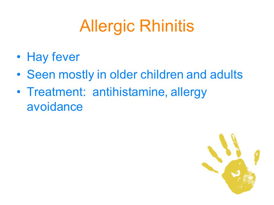 Allergic Rhinitis Hay fever Seen mostly in older children and adults