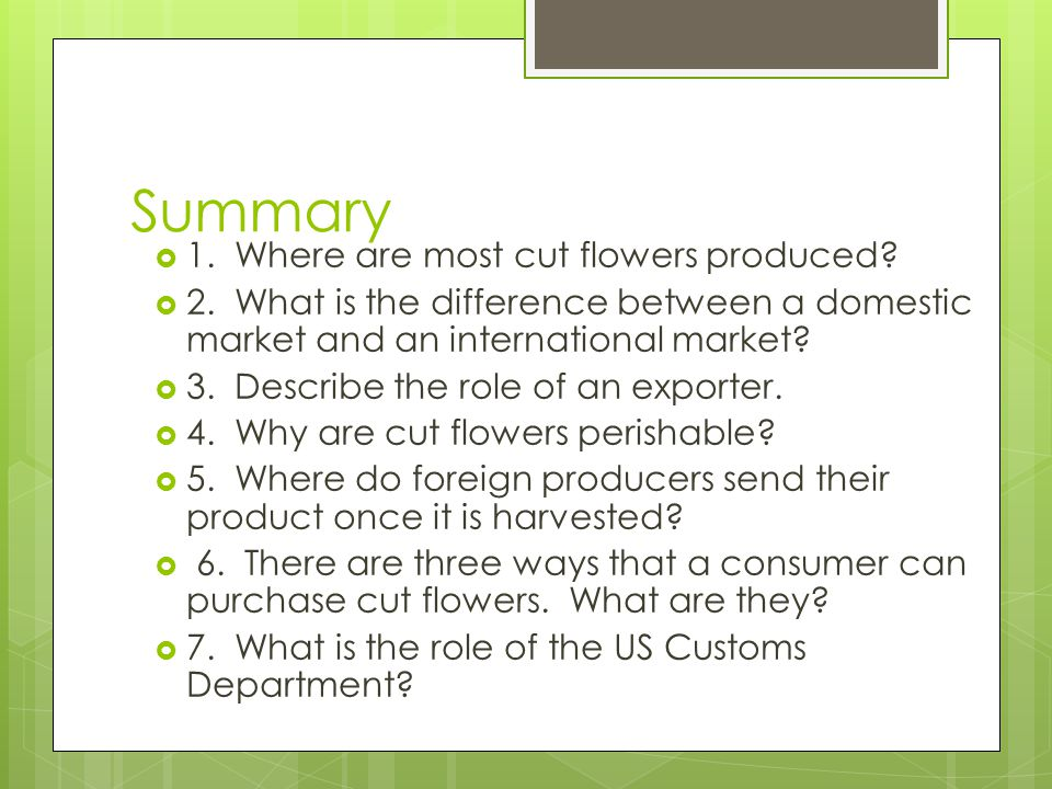 Summary 1. Where are most cut flowers produced