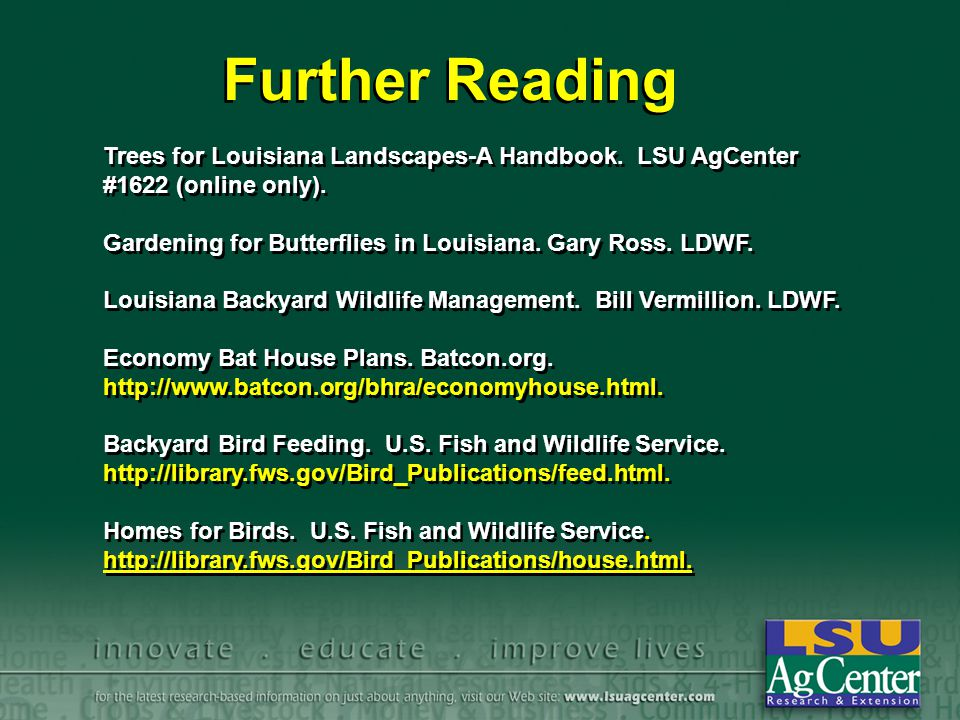 Further Reading Trees for Louisiana Landscapes-A Handbook. LSU AgCenter #1622 (online only).
