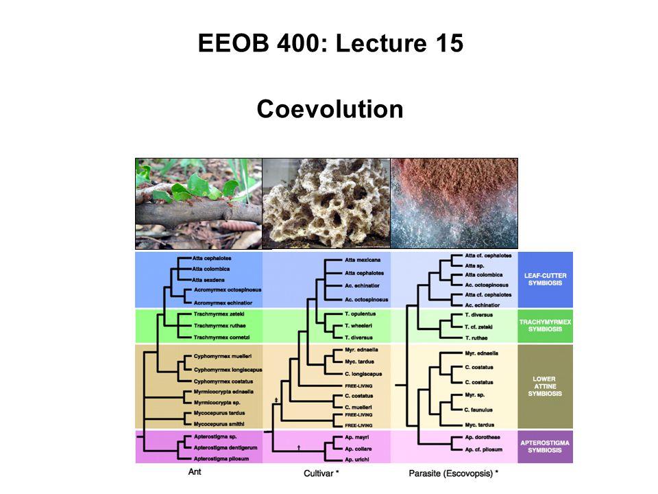EEOB 400: Lecture 15 Coevolution